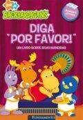 """Backyardigans: Diga """"Por Favor"""" - Um Livro Sobre Boas Maneiras"""