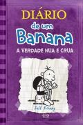 Diário de um Banana: A Verdade Nua e Crua - Jeffy Kinney