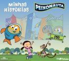 Minhas Histórias - Peixonauta - Célia Catunda & Kiko Mistrorigo